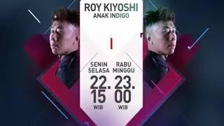 Video ROY KIYOSHI ANAK INDIGO download MP3, 3GP, MP4, WEBM, AVI, FLV September 2018