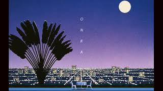 Onra - Wish I Could [Nobody Has To Know]