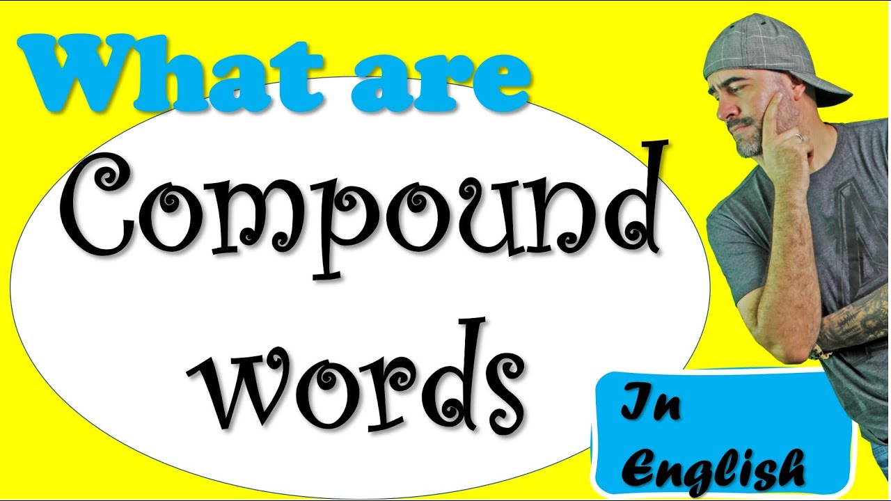 What are the COMPOUND WORDS in English