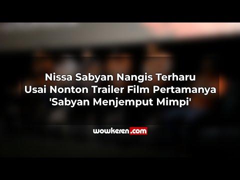 Nissa Sabyan Nangis Terharu Usai Nonton Trailer Film Pertamanya 'Sabyan Menjemput Mimpi'