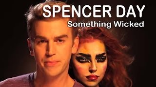 Spencer Day: Something Wicked (Official Music Video)