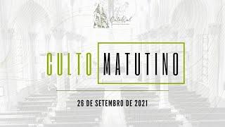 Culto Matutino | Igreja Presbiteriana do Rio | 26.09.2021