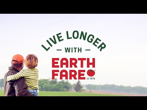 Live Longer with Earth Fare™ - Our Manifesto