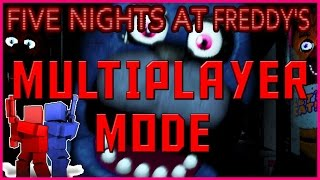MULTIPLAYER MODE!-Five Nights At Freddy's With Friends