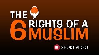 The 06 Rights Of A Muslim ᴴᴰ ┇ Short Video ┇ TDR Production ┇