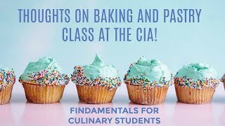 Review of Baking & Pastry Class at The CIA | Day in The Life of Post Extern for Culinary Arts