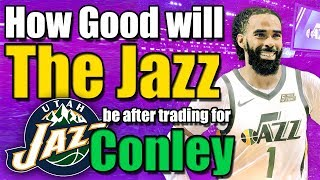 How Good Will The Utah Jazz Be After Trading For Mike Conley