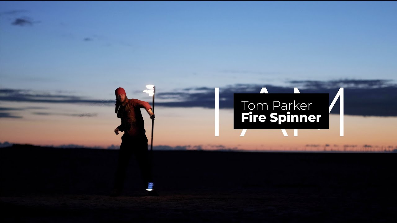 I Am - Tom Parker, Fire Spinner (Short Documentary) - My Rode Reel 2020