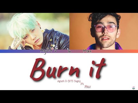 Agust D (BTS Suga) ft Max - Burn it (Color coded lyrics Han/Eng/Español)