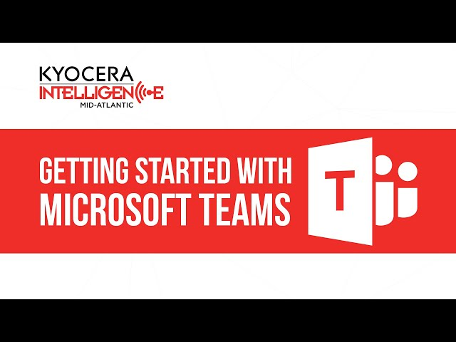 Getting Started With Microsoft Teams | Kyocera Intelligence