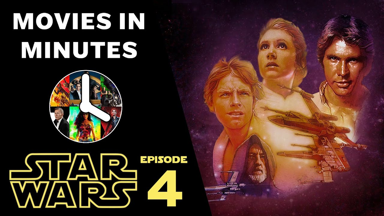 Star Wars Episode Iv A New Hope In 4 Minutes Movie Recap Youtube