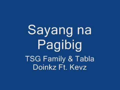 Sayang na pagibig TSG Family & Tabla Doinkz Ft Kevz