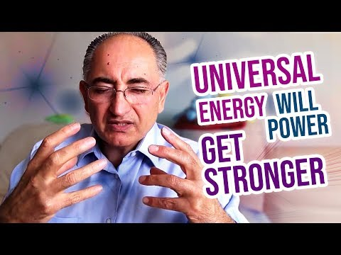 How to Get stronger Will Power, Mind Power, universal energy
