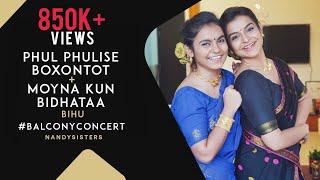 Episode-1# Balcony Concert | Phul Phulise Boxontot | Moina Kun Bidhataai | Nandy Sisters | Bihu