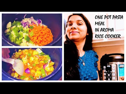 How To Make Indian Style One Pot Pasta Meal In Aroma Rice Cooker?Rice Cooker Meals/Indian NRI MOM/H4