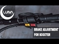 How to adjust the brake on your Luna  apocalypse or super scooter