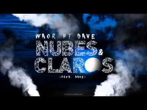 Waor - NUBES Y CLAROS (ft. Dave)