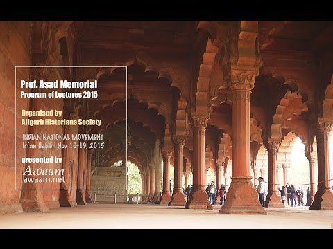 1st Prof. Asad Memorial Program of Lectures- Day 1 | Irfan Habib