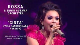 Rossa - Cinta (Vina Panduwinata Version) (Konser 'Masterpiece of Erwin Gutawa' 2011)