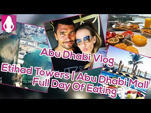 Abu Dhabi Vlog #5 - Etihad Towers | Mall | Full Day Of Eating | www.size-zero.de