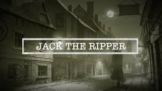 Jack The Ripper | The Most Infamous Unsolved Killer The World Has Seen