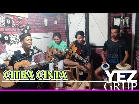 CITRA CINTA - Cipt. Abah H. Rhoma Irama (covered by YEZ Grup)