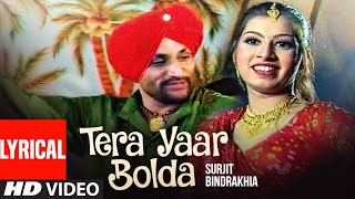 Tera Yaar Bolda | Punjabi Lyrical Song | Surjit Bindrakhia | Phulkari | T-Series Apna Puinjab