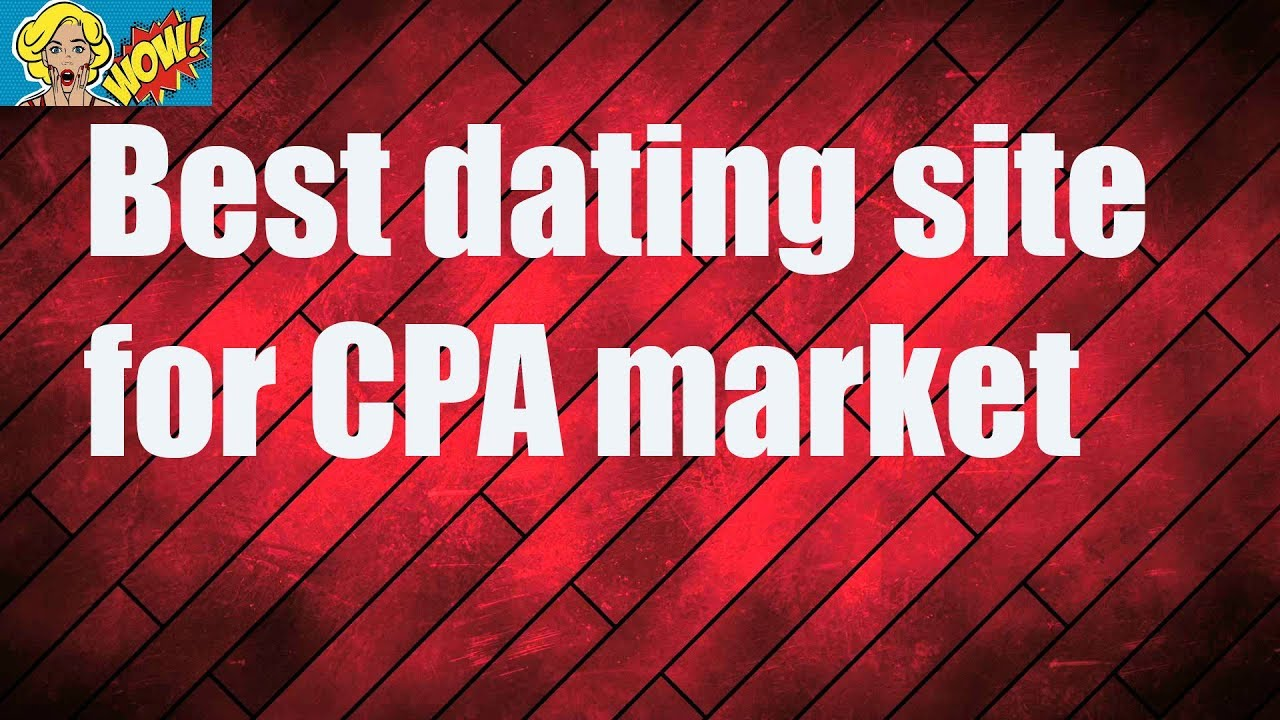 Dating site cpa