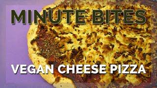 Minute Bites - Vegan Cheese Pizza