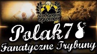 Polak78 - Fanatyczne Trybuny [StadionowiOprawcy.net]