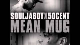 50 Cent feat. Soulja Boy - Mean Mug with Lyrics