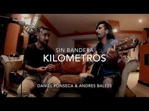 Kilometros - Daniel Fonseca & Andres Baless