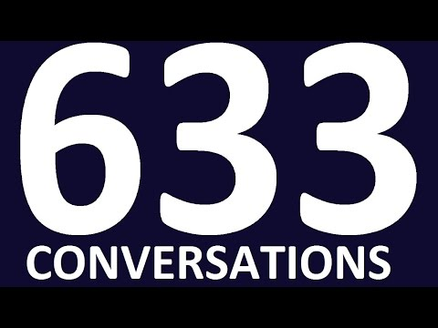 633 SHORT ENGLISH CONVERSATIONS. Learn English speaking easily. English Conversation