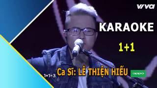 1 + 1 - Lê Thiện Hiếu | Karaoke | Sing My Song | Một Cộng Một | Bài Hát Hay Nhất 2016