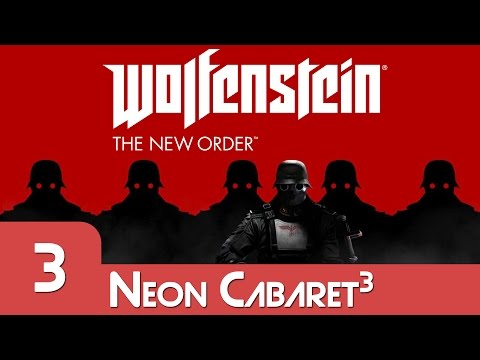 I DID NAZI THAT COMING | Wolfenstein: The New Order | Neon Cabaret