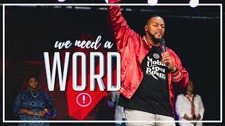 We Need a Word! // Pastor Dexter B. Upshaw Jr.
