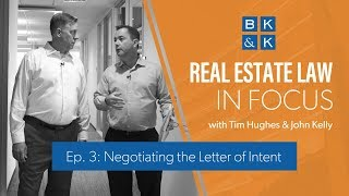 Real Estate Law In Focus -- Episode 3: Negotiating the Letter of Intent