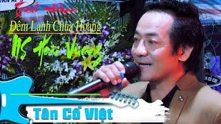 Trích đoạn nổi tiếng một thời Đêm Lạnh Chùa Hoang TG Yên Lang | NS Hoài Vương | Tân Cổ Việt