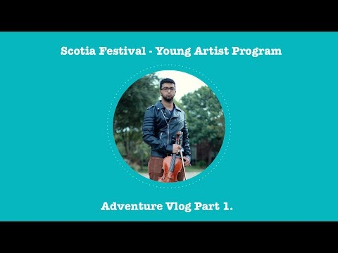 Scotia Festival - Young Artist Program Vlog Pt. 1