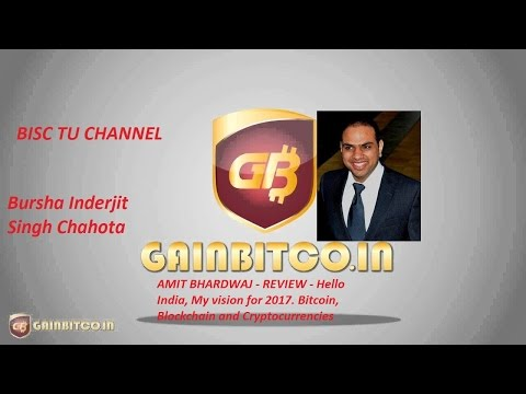 AMIT BHARDWAJ - REVIEW - Hello India, My vision for 2017. Bitcoin, Blockchain and Cryptocurrencies