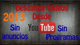 Video [Tutorial] : Como descargar videos desde YouTube 2013 (Sin anuncios, Sin aplicaciones) download MP3, 3GP, MP4, WEBM, AVI, FLV Juli 2018