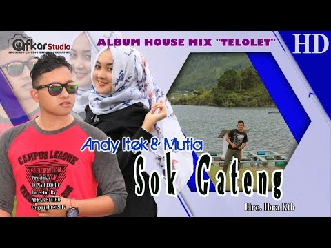 ANDY ITEK Feat MUTIA - SOK GANTENG ( Album House Mix Telolet ) HD Video Quality 2017