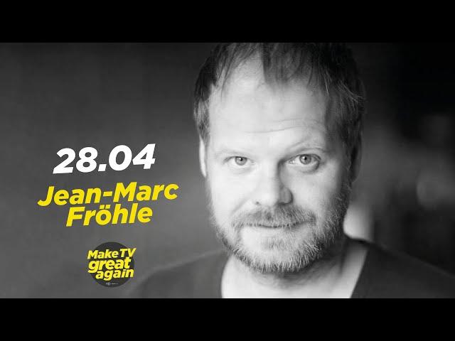 Make TV Great Again S1 E35 - Tonight  Jean-Marc Fröhle