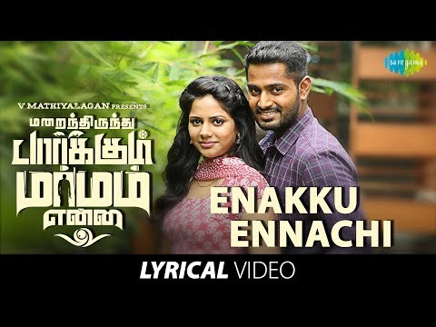 Enakku Ennachi - Lyrical Video   Marainthirunthu Paarkum Marmam Enna   Dhruvva   Achu   Pa.Vijay