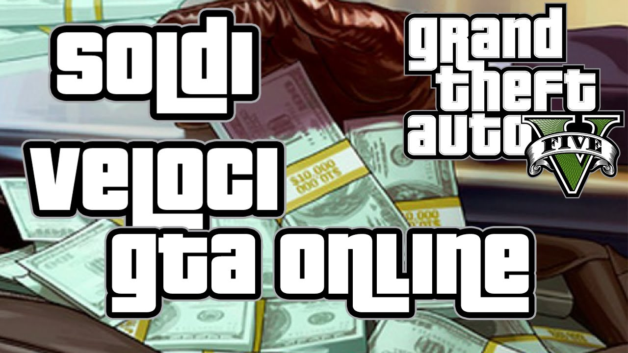 come fare soldi in gta 5 online