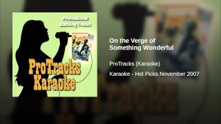 On the Verge of Something Wonderful (In the Style of Darren Hayes) (Karaoke Version Teaching Vocal)