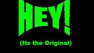 The Original Hey Song