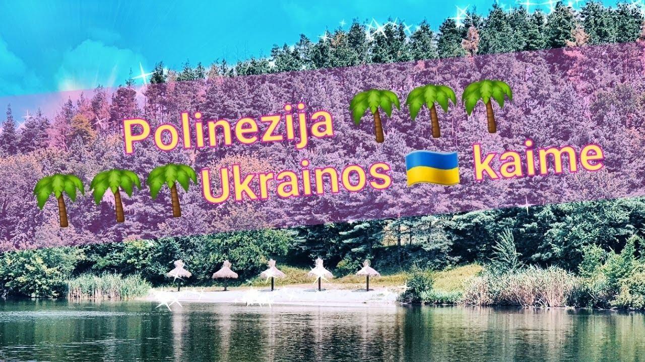 Download Polinezija - Ukrainos kaime. 200 km nuo Kijevo
