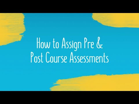 How to Assign Pre & Post Course Assessments
