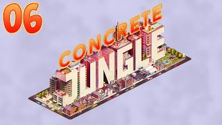 Concrete Jungle 06 (Lets Play)